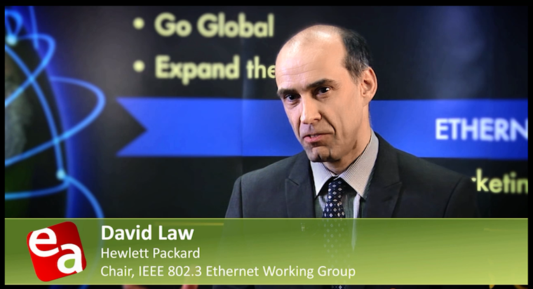 The State of IEEE 802.3 Ethernet, David Law, HP – Chair, IEEE 802.3 Ethernet Working Group
