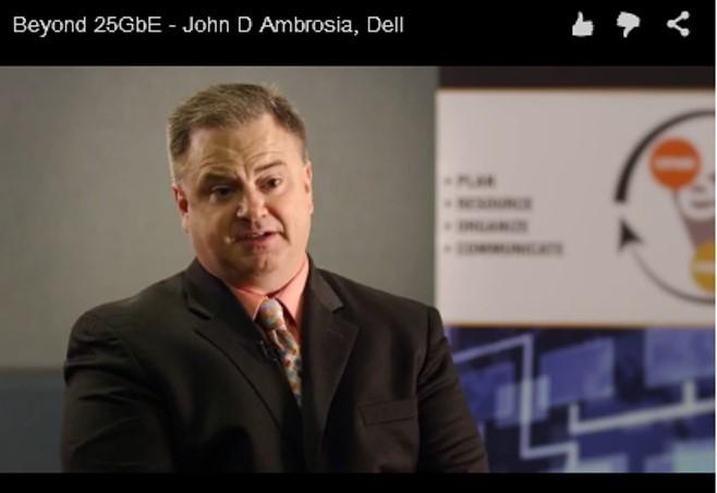 Beyond 25GbE – John D Ambrosia, Dell